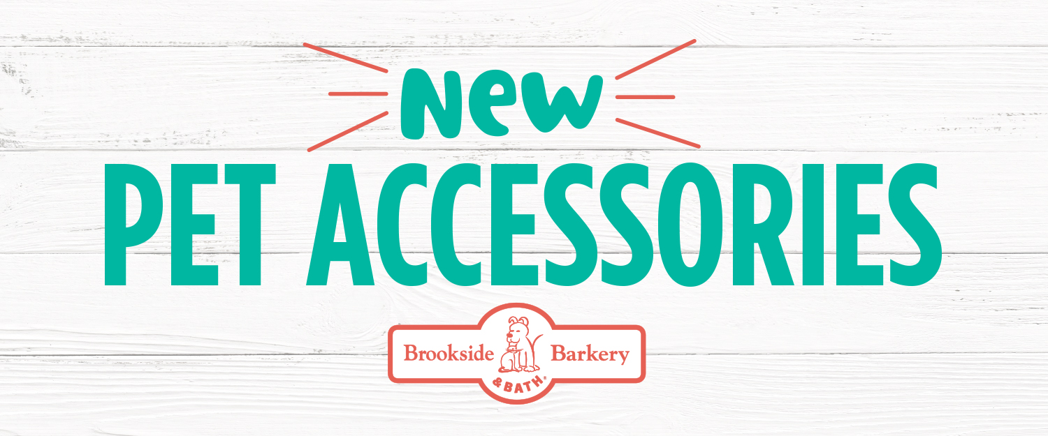 New Pet Accessories at Brookside Barkery!